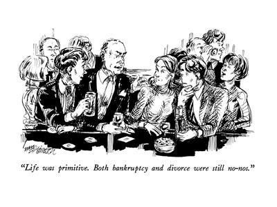 https://imgc.allpostersimages.com/img/posters/life-was-primitive-both-bankruptcy-and-divorce-were-still-no-nos-new-yorker-cartoon_u-L-PGT6LE0.jpg?artPerspective=n
