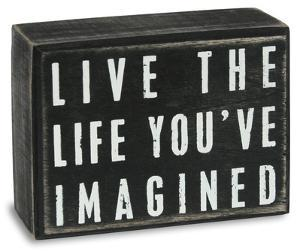 Life You've Imagined Box Sign