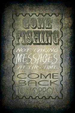 Gone Fishing Come Back Tomorrow by LightBoxJournal