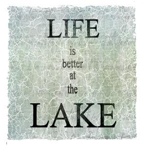 Life Is Better at the Lake by LightBoxJournal