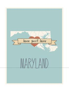 Maryland State Map, Home Sweet Home by Lila Fe