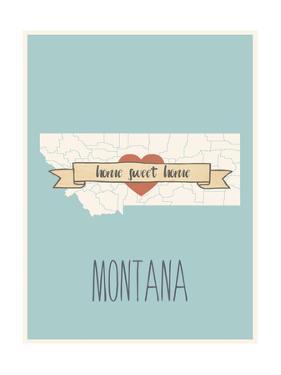 Montana State Map, Home Sweet Home by Lila Fe