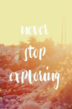 Never Stop Exploring by Lila Fe