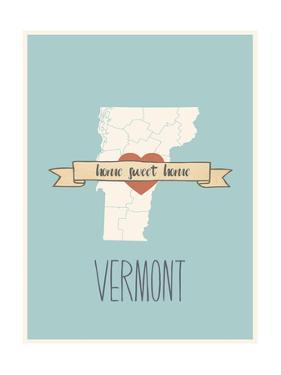 Vermont State Map, Home Sweet Home by Lila Fe