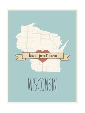 Wisconsin State Map, Home Sweet Home by Lila Fe