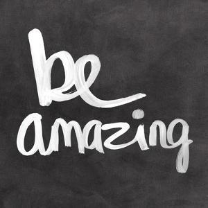 Be Amazing by Linda Woods