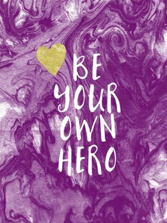 Be Your Own Hero by Linda Woods