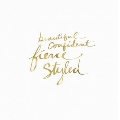 Beautiful, Fierce, Styled in Gold by Linda Woods
