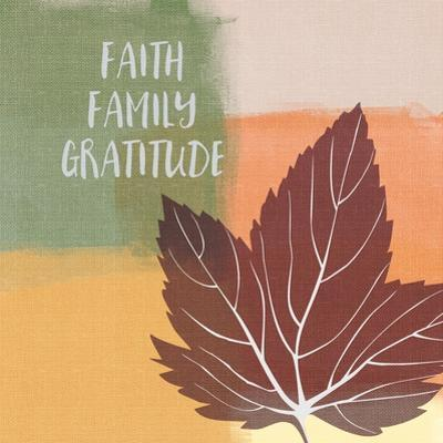 Faith Family Gratitude by Linda Woods