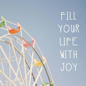 Fill Your Life with Joy by Linda Woods