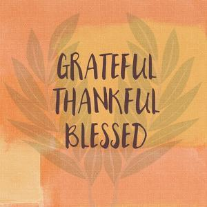 Grateful Thankful Blessed by Linda Woods