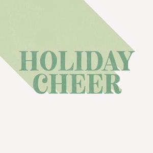 Holiday Cheer by Linda Woods