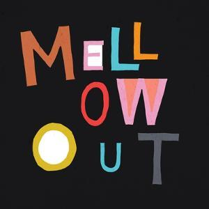 Mellow Out by Linda Woods