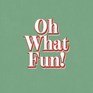 Oh What Fun by Linda Woods