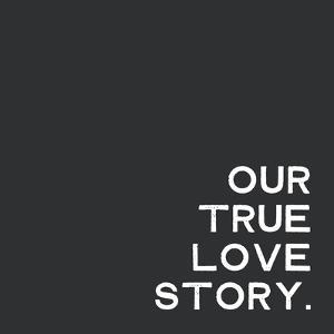 Our True Love Story by Linda Woods