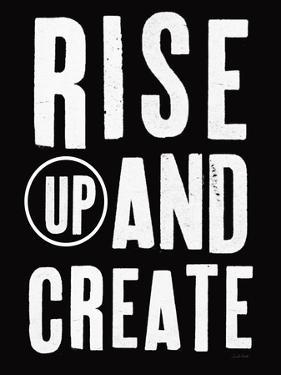 Rise Up and Create by Linda Woods