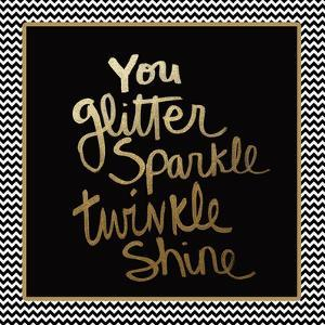 You Glitter - Gold by Linda Woods