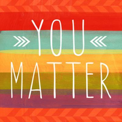 You Matter by Linda Woods