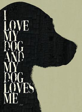 I Love My Dog And My Dog Loves Me by Lisa Weedn