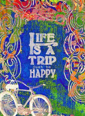 Life Is A Trip by Lisa Weedn