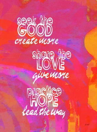 Seek The Good Share The Love (Pink) by Lisa Weedn