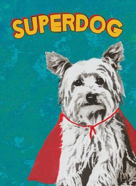 Superdog by Lisa Weedn