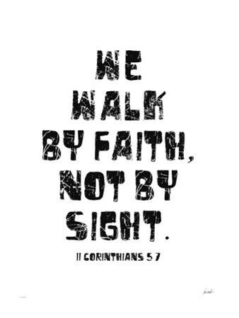 We Walk By Faith Not by Sight by Lisa Weedn