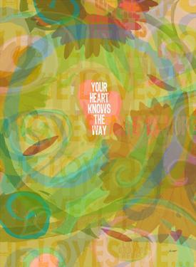 Your Heart Knows The Way by Lisa Weedn