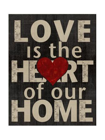 Love Is the Heart of Our Home by Lisa Wolk