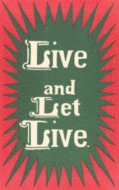Live and Let Live Slogan