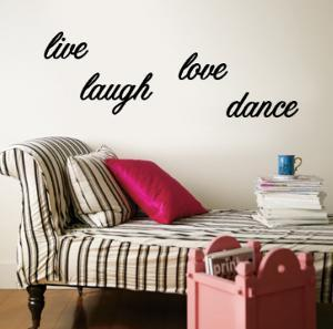 Live, Laugh, Love, Dance