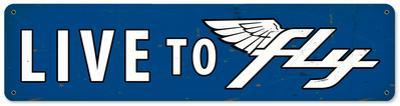 Live to Fly Steel Sign