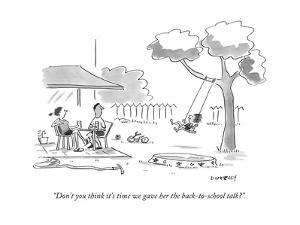 """""""Don't you think it's time we gave her the back-to-school talk?"""" - New Yorker Cartoon by Liza Donnelly"""