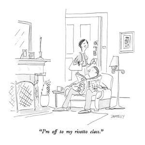 """""""I'm off to my risotto class."""" - New Yorker Cartoon by Liza Donnelly"""
