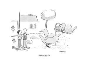 """""""Move the car."""" - New Yorker Cartoon by Liza Donnelly"""