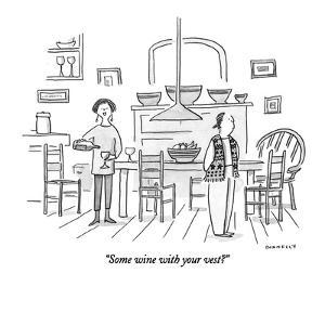 """""""Some wine with your vest?"""" - New Yorker Cartoon by Liza Donnelly"""