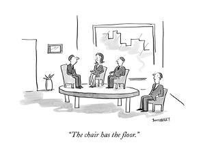 """""""The chair has the floor."""" - New Yorker Cartoon by Liza Donnelly"""