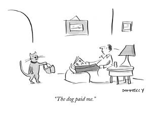 """The dog paid me."" - New Yorker Cartoon by Liza Donnelly"