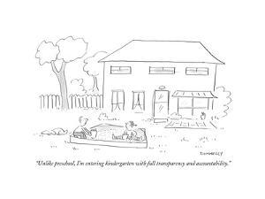 """""""Unlike preschool, I'm entering kindergarten with full transparency and acÉ"""" - Cartoon by Liza Donnelly"""