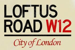 Loftus Road W12 City of London Sign Poster
