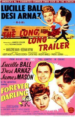 Long, Long Trailer, The / Forever Darling, 1954