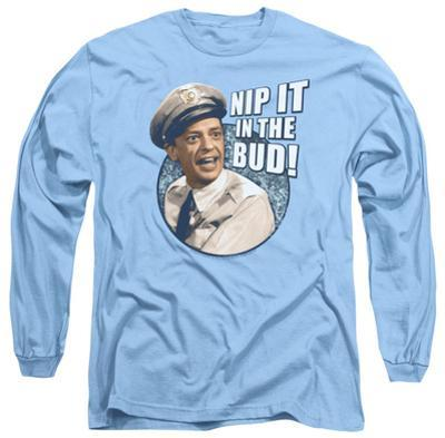 Long Sleeve: Andy Griffith - Nip It In The Bud