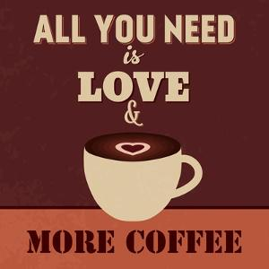All You Need Is Love and More Coffee by Lorand Okos