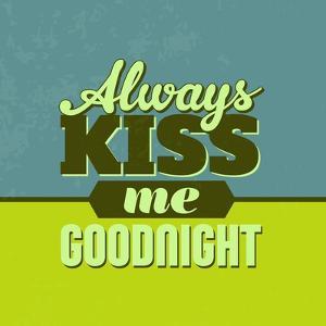 Always Kiss Me Goodnight 1 by Lorand Okos