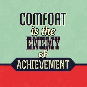 Comfort Is the Enemy of Achievement by Lorand Okos