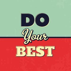 Do Your Best by Lorand Okos
