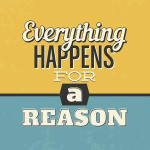 Everything Happens for a Reason by Lorand Okos