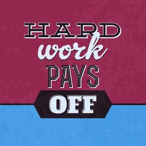 Hard Work Pays Off 1 by Lorand Okos