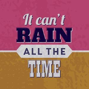 It Can't Rain All the Time 1 by Lorand Okos