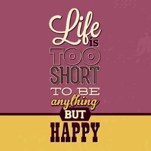 Life Is Too Short by Lorand Okos